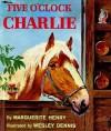Five O'Clock Charlie - Marguerite Henry, Wesley Dennis