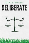 Deliberate - Dixie Burns