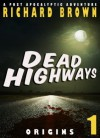 Dead Highways: Origins (A Post-Apocalyptic Adventure) - Richard  Brown