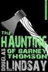 The Haunting Of Barney Thomson  - Douglas Lindsay