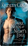Dark Needs at Night's Edge - Kresley Cole