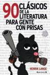 90 clásicos de la literatura para gente con prisas (Spanish Edition)  - Henrik Lange
