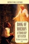 Book of Mormon Authorship Revisited: The Evidence for Ancient Origins - Noel B. Reynolds