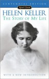 The Story of my Life (100th Anniversary Edition) - Helen Keller, Jim Knippel