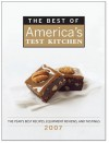 The Best of America's Test Kitchen 2007: The Year's Best Recipes, Equipment Reviews, and Tastings - America's Test Kitchen, Cook's Illustrated