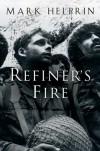 Refiner's Fire - Mark Helprin