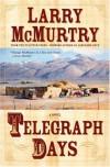 Telegraph Days: A Novel - Larry McMurtry