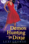 Demon Hunting in Dixie - Lexi George