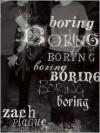 boring boring boring boring boring boring boring - Zach Plague, Zach Plague, Zach Dodson