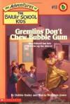 Gremlins Don't Chew Bubble Gum - Debbie Dadey, Marcia Thornton Jones, John Steven Gurney, John Steven