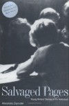 Salvaged Pages: Young Writers' Diaries of the Holocaust - Alexandra Zapruder