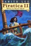 Piratica II: Return to Parrot Island - Tanith Lee