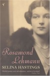 Rosamond Lehmann - Selina Hastings