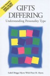 Gifts Differing: Understanding Personality Type - Isabel Briggs Myers, Peter B. Myers