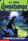The Werewolf of Fever Swamp (Goosebumps, #14) - R.L. Stine
