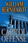 Capitol Offense: A Novel - William Bernhardt