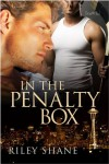 In the Penalty Box  - Riley Shane