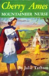 Cherry Ames, Mountaineer Nurse - Julie Tatham,  Helen Wells