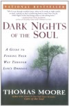 Dark Nights of the Soul: A Guide to Finding Your Way Through Life's Ordeals - Thomas  Moore