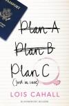 Plan C (Bloomsbury Reader) - Lois Cahall