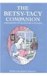 The Betsy-Tacy Companion: A Biography of Maud Hart Lovelace - Sharla Scannell Whalen