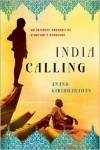India Calling: An Intimate Portrait of a Nation's Remaking - Anand Giridharadas