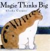 Magic Thinks Big - Elisha Cooper