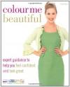 Colour Me Beautiful. Veronique Henderson & Pat Henshaw with Colour Me Beautiful - Veronique Henderson, Pat Henshaw