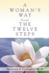 A Woman's Way through the Twelve Steps - Stephanie S. Covington