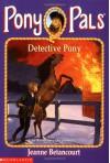 Detective Pony (Pony Pals #17) - Jeanne Betancourt