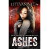 Ashes (Arson, # 2) - Estevan Vega