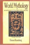 World Mythology: An Anthology of Great Myths and Epics - Donna Rosenberg