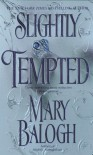 Slightly Tempted (Bedwyn Saga #4) - Mary Balogh