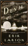 The Devil in the White City: Murder, Magic, and Madness at the Fair That Changed America -