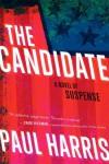 The Candidate: A Novel - Paul Harris