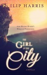 The Girl in the City - Philip  Harris