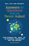 Answers to Questions You've Never Asked: Explaining the What If in Science, Geography and the Absurd - Joseph Pisenti