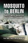 Mosquito to Berlin: Story of 'Bertie' Boulter DFC, One of Bennett's Pathfinders - Peter Bodle, Bertie Boulter