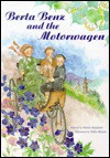 Berta Benz and the Motorwagen: The Story of the First Automobile Journey - Mindy Bingham