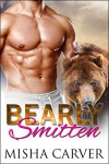 Bearly Smitten: Grizzly Shifter Romance (The Alpha's Bride Book 1) - Misha Carver