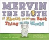 Mervin the Sloth Is About to Do the Best Thing in the World - Colleen AF Venable, Ruth Chan