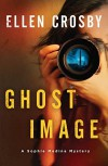 Ghost Image: A Sophie Medina Mystery - Ellen Crosby