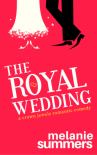 The Royal Wedding: A Crown Jewels Romantic Comedy, Book 2 - Melanie Summers, MJ Summers