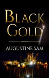 BLACK GOLD - Augustine Sam