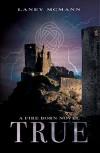 TRUE (A Fire Born Novel Book 3) - Laney McMann, Carol Brown