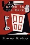 Death in the Dark - George Antheil, Stacey Bishop
