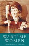 Wartime Women: A Mass-Observation Anthology 1937-45 - Dorothy Sheridan