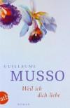 Weil ich dich liebe: Roman - Guillaume Musso