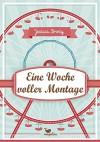 Eine Woche voller Montage - Jessica Brody, Lara Tunnat