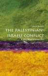 The Palestinian-Israeli Conflict: A Very Short Introduction (Very Short Introductions) - Martin Bunton